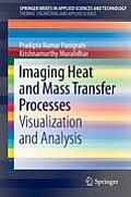 Imaging Heat and Mass Transfer Processes: Visualization and Analysis