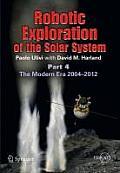 Springer Praxis Books / Space Exploration #3: Robotic Exploration of the Solar System: Part 4: The Modern Era 2004 2013