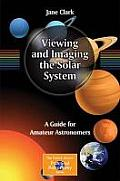Patrick Moore's Practical Astronomy #7: Viewing and Imaging the Solar System: A Guide for Amateur Astronomers