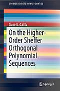 On the Higher-Order Sheffer Orthogonal Polynomial Sequences (Springerbriefs in Mathematics)