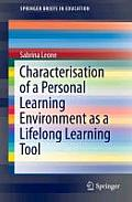 Characterisation of a Personal Learning Environment as a Lifelong Learning Tool (Springerbriefs in Education)