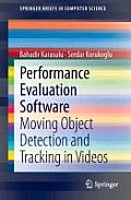 Performance Evaluation Software: Moving Object Detection and Tracking in Videos