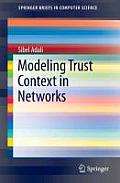 Modeling Trust Context in Networks (Springerbriefs in Computer Science)
