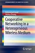 Cooperative Networking in a Heterogeneous Wireless Medium
