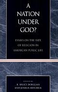 A Nation under God?: Essays on the Future of Religion in American Public Life
