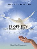Prophecy- past, Present, and Future: The Book of Daniel Unsealed