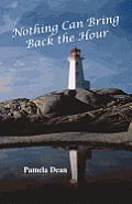 Nothing Can Bring Back The Hour by Pamela Dean