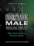 Understanding Male Sexual Abuse: Why Male Victims Remain Silent