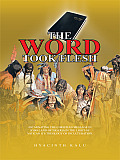 The Word Took Flesh: Incarnating the Christian Message in Igbo Land of Nigeria in the Light of Vatican Ii's Theology of Inculturation