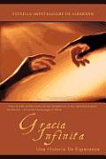 Gracia Infinita: Una Historia de...