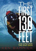 The First 130 Feet: True Stories from the Dive Deck