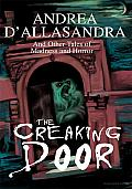 The Creaking Door: And Other Tales of Madness and Horror