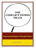 The Conflict within Islam: Expressing Religion through Politics