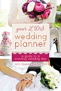 Your LDS Wedding Planner: A Guide to a Stunning Wedding Day
