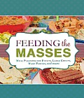 Feeding the Masses Meal Planning for Events Large Groups Ward Parties & More