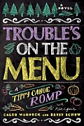 Troubles on the Menu A Tippy Canoe Romp With Recipes