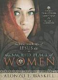 The Lost Teachings of Jesus on the Sacred Place of Women