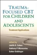 Trauma Focused Cbt For Children & Adolescents Treatment Applications