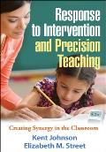 Response to Intervention & Precision Teaching Creating Synergy in the Classroom