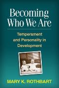 Becoming Who We Are Temperament & Personality In Development