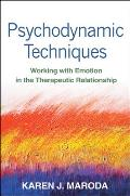 Psychodynamic Techniques Working with Emotion in the Therapeutic Relationship