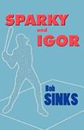 Sparky and Igor