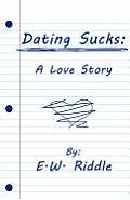 Dating Sucks: A Love Story