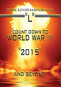 "Count Down to World War III: ""2015"" and Beyond"