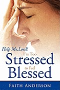 Help Me, Lord! I'm Too Stressed to Feel Blessed Cover
