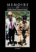 Memoirs of a Dromomaniac: A Randy...