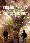 Understanding and Accepting Our Responsibilities as Men: Understanding and Accepting