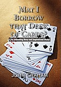 May I Borrow That Deck of Cards: (An Interesting Story and Inspirational Study)