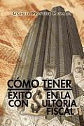 C Mo Tener Xito En La Consultoria Fiscal