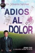 Adios Al Dolor: Por Fin! La Solucion Natural Al Dolor Humano