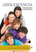 Adolescencia: Una Guia Para Los...