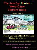 The Amazing Illustrated Word Game Memory Books Volume 2, Set 2: Twenty-One Central Five-Letter Stems; the Second Seven: Rnast, Rnest, Rneat, Rneas, Irast, Irest, Ireat