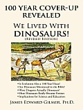 100 Year cover-up Revealed: We Lived with Dinosaurs! (Revised Edition) Cover