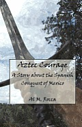 Aztec Courage