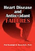 Heart Disease and Antioxidant Failures