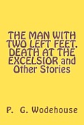 The Man with Two Left Feet, Death at the Excelsior and Other Stories
