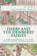 Darby & The Dewberry Fairies by Scott Alexander Baker