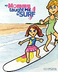 My Mommy Taught Me to Surf