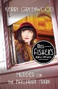 Murder on the Ballarat Train: Miss Fisher's Murder Mysteries (Phryne Fisher Mysteries)