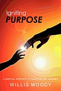 Igniting Purpose: A Spiritual Approach to Spirituality Education