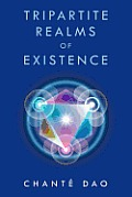 Tripartite Realms of Existence
