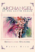 Archangel of the Earth Realm: Entertained Unawares
