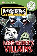 DK Readers Angry Birds Star Wars Lard Vaders Villains