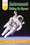 DK Readers: Astronaut: Living in Space (DK Reader - Level 2) Cover