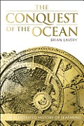 The Conquest of the Ocean: The Illustrated History of Seafaring