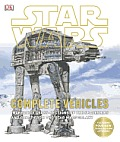 Star Wars: Complete Vehicles: Incredible Cross Sections of the Spaceships and Craft From the Star Wars Galaxy